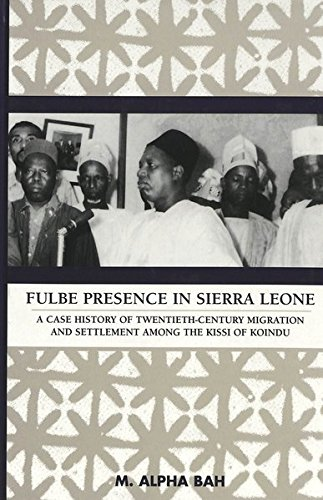 9780820421803: Fulbe Presence in Sierra Leone: A Case History of Twentieth-Century Migration and Settlement among the Kissi of Koindu (American University Studies)