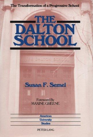 9780820422084: The Dalton School: The Transformation of a Progressive School (American University Studies Series XIV, Education)