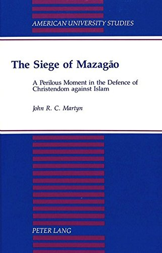 9780820422107: The Siege of Mazagao: A Perilous Moment in the Defence of Christendom Against Islam: 144