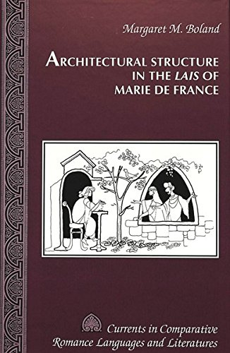 9780820422244: Architectural Structure in the Lais of Marie de France (Currents in Comparative Romance Languages and Literatures)