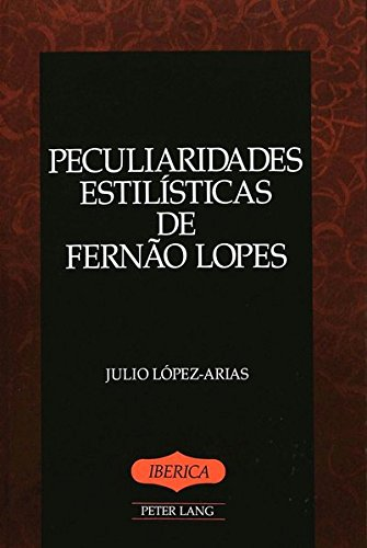 9780820422510: Peculiaridades Estilisticas de Fernao Lopes (Iberica)