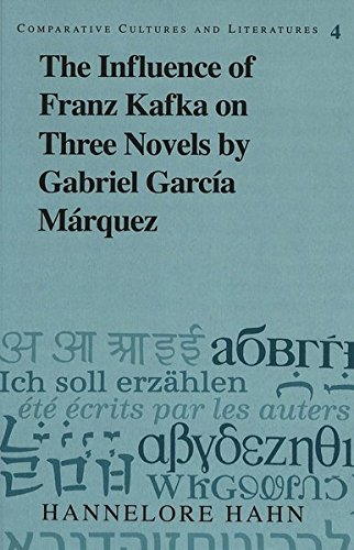 9780820422701: The Influence of Franz Kafka on Three Novels by Gabriel García Márquez (Comparative Cultures and Literatures)