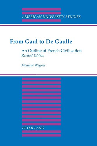 9780820422770: From Gaul to De Gaulle: An Outline of French Civilization (American University Studies)