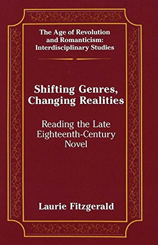9780820423050: Shifting Genres, Changing Realities: Reading the Late Eighteenth-Century Novel (The Age of Revolution and Romanticism)