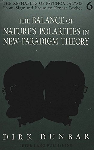 The Balance of Nature's Polarities in New-Paradigm Theory: DUNBAR DIRK