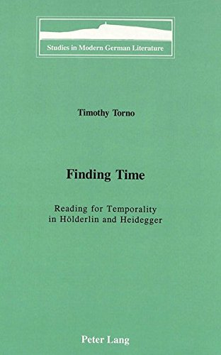 Finding Time Reading for Temporality in Hölderlin and Heidegger: TORNO TIMOTHY
