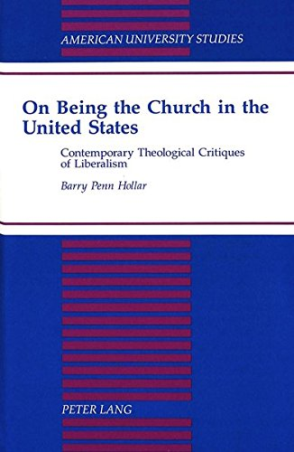 On Being the Church in the United States: Contemporary Theological Critiques of Liberalism (...