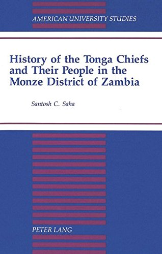 9780820424514: History of the Tonga Chiefs and Their People in the Monze District of Zambia (American University Studies)