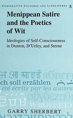 9780820424996: Menippean Satire and the Poetics of Wit: Ideologies of Self-Consciousness in Dunton, D'Urfey, and Sterne (Comparative Cultures and Literatures)