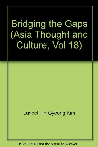 Bridging the Gaps (Asian Thought and Culture): Lundell, In-Gyeong Kim