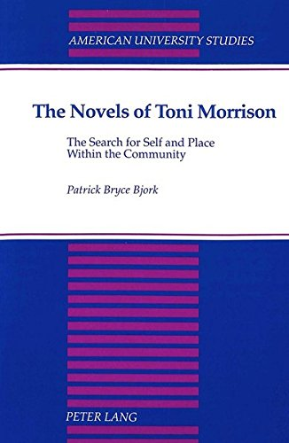 9780820425696: The Novels of Toni Morrison: The Search for Self and Place Within the Community (American University Studies)