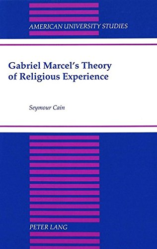 Gabriel Marcel's Theory of Religious Experience: Cain, Seymour