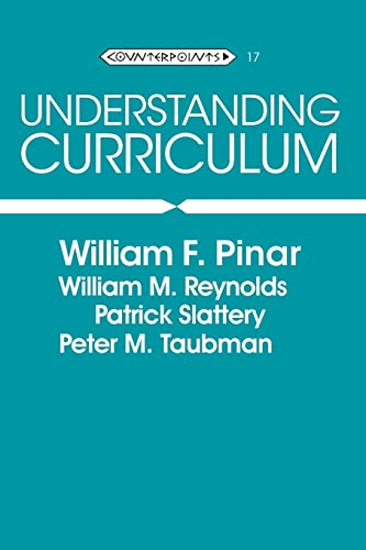 9780820426013: Understanding Curriculum: An Introduction to the Study of Historical and Contemporary Curriculum Discourses (Counterpoints, Vol. 17)