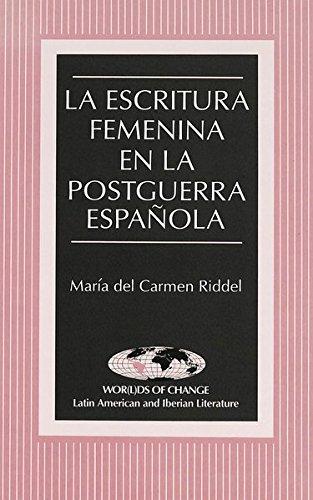 La escritura femenina en la postguerra espa�ola (Wor(l)ds of Change: Latin ...