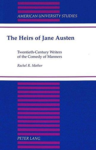 The Heirs of Jane Austen: Twentieth-Century Writers: Rachel R Mather