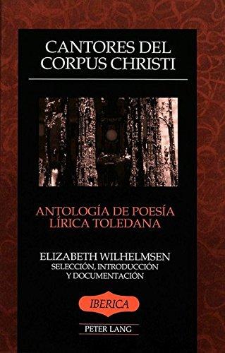 9780820426389: Cantores del dorpus Christi: Antologia de Poesia Lirica Toledana Seleccion, Introduccion y Documentacion (Iberica)