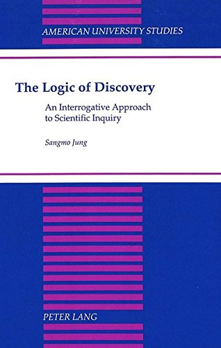 The Logic of Discovery: An Interrogative Approach: Sangmo Jung