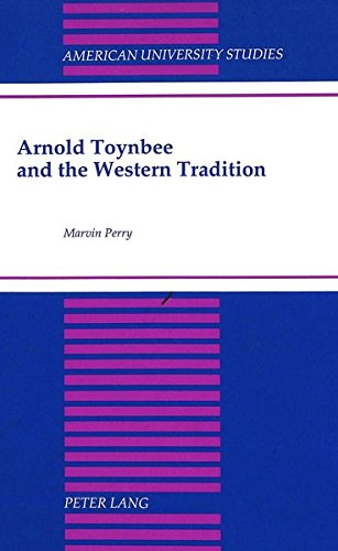 Arnold Toynbee and the Western Tradition: Foreword: Perry, Marvin