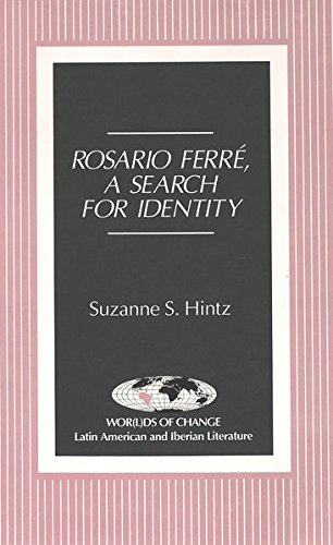 9780820426914: Rosario Ferre: A Search for Identity (Worlds of Change: Latin American and Iberian Literature, Vol 12)