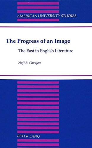 9780820427126: The Progress of an Image: The East in English Literature