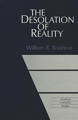 The Desolation of Reality: William R. Brashear