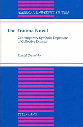9780820427362: The Trauma Novel: Contemporary Symbolic Depictions of Collective Disaster (Revisioning Philosophy,)