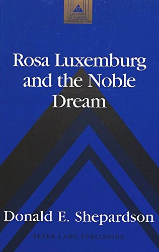 9780820427393: Rosa Luxemburg and the Noble Dream (Studies in Modern European History)