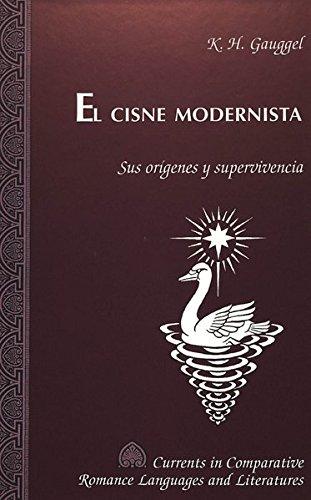 9780820427485: El cisne modernista: Sus orígenes y supervivencia (Currents in Comparative Romance Languages and Literatures) (Spanish Edition)