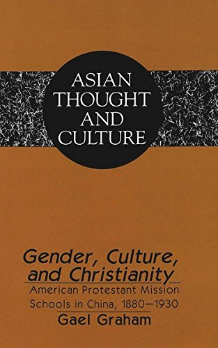 9780820427676: Gender, Culture, and Christianity: American Protestant Mission Schools in China 1880-1930 (Asian Thought and Culture)