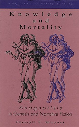 9780820427720: Knowledge and Mortality: Anagnorisis in Genesis and Narrative Fiction
