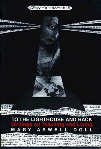 9780820427775: To the Lighthouse and Back: Writings on Teaching and Living (Counterpoints)