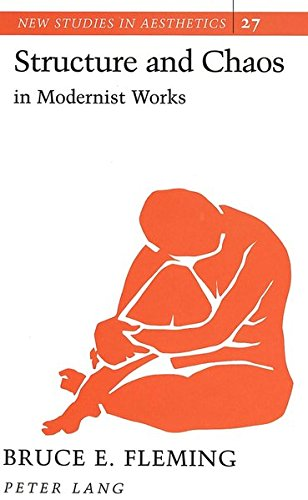 Structure and Chaos in Modernist Works (New: Fleming, Bruce E.