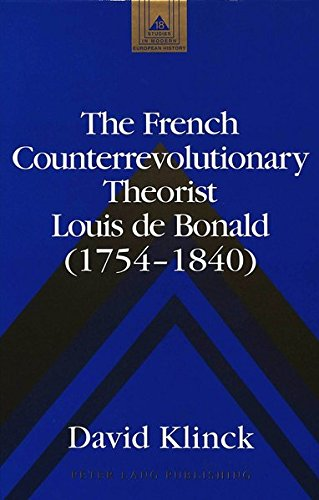 9780820427973: The French Counterrevolutionary Theorist Louis de Bonald (1754-1840) (Studies in Modern European History)