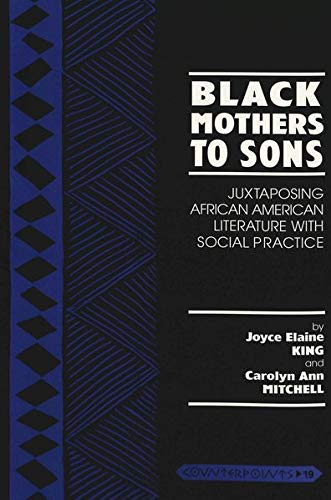 9780820428154: Black Mothers to Sons: Juxtaposing African American Literature With Social Practice (Counterpoints)