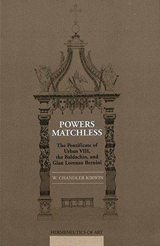 Powers Matchless The Pontificate of Urban VIII,: Kirwin, William Chandler