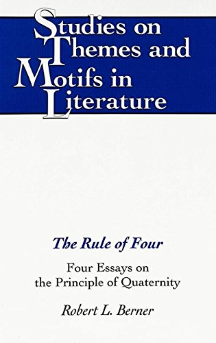 9780820428406: The Rule of Four: Four Essays on the Principle of Quaternity (Studies on Themes and Motifs in Literature)