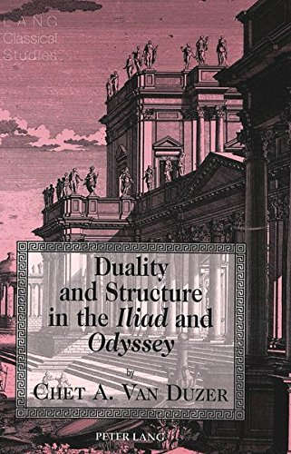 9780820428451: Duality and Structure in the Iliad and Odyssey (Lang Classical Studies)