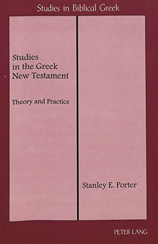 Studies in the Greek New Testament Theory and Practice: Porter Stanley E.