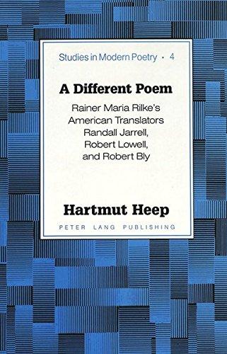 9780820428741: A Different Poem: Rainer Maria Rilke's American Translators Randall Jarrell, Robert Lowell, and Robert Bly (Studies in Modern Poetry)