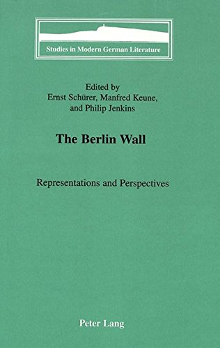 The Berlin Wall: Representations and Perspectives: Schurer, Ernst (Editor)/ Keune, Manfred (Editor)...