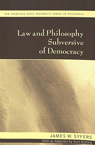 9780820428871: Law and Philosophy Subversive of Democracy: With an Appendix by Kurt Nutting (San Francisco State University Series in Philosophy)