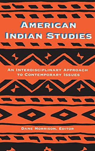 9780820431017: American Indian Studies: An Interdisciplinary Approach to Contemporary Issues
