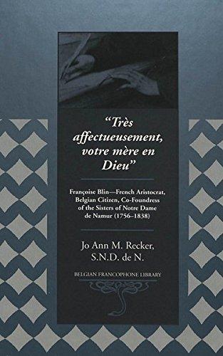 Tres Affectueusement, Votre Mere En Dieu: Francoise Blin - French Aristocrat, Belgian Citizen, ...