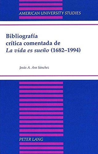 9780820431321: Bibliografía crítica comentada de «La vida es sueño» (1682-1994) (American University Studies) (Spanish Edition)