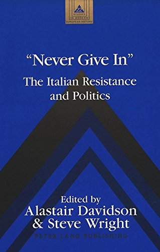 9780820431499: Never Give in: The Italian Resistance and Politics