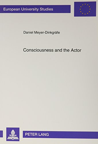 9780820431802: Consciousness and the Actor: A Reassessment of Western and Indian Approaches to the Actor's Emotional Involvement from the Perspective of Vedic Psychology (Aachen British and American Studies,)