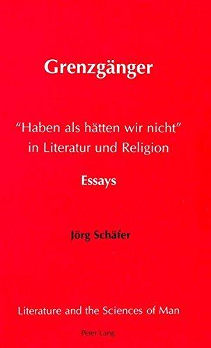 9780820433066: Grenzganger: Haben Als Hatten Wir Nicht in Literatur Und Religion
