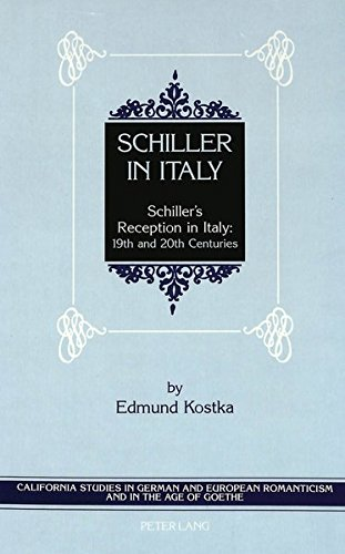 9780820433325: Schiller in Italy: Schiller's Reception in Italy: 19th and 20th Centuries (California Studies in German and European Romanticism in the Age of Goethe)