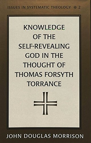 Knowledge of the Self-Revealing God in the Thought of Thomas Forsyth Torrance (Hardback): John ...