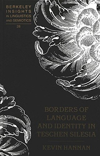 9780820433653: Borders of Language and Identity in Teschen Silesia (Berkeley Insights in Linguistics and Semiotics)